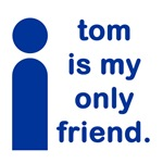 Tom is My Only Friend
