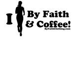 I Run By Faith and Coffee (F)