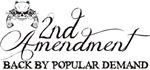 2nd Amendment - Back By Popular Demand