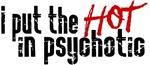 Hot in Psychotic!