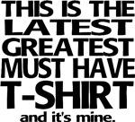 Lastest & Greatest T-shirt