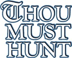 Thou Must Hunt