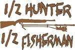 1/2 Hunter 1/2 Fisherman
