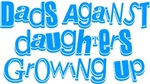 Dads Against Daughters Growing Up
