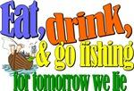 Eat, Drink & Go Fishing
