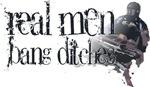 Real Men Bang Ditches