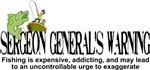 Sergeon General's Warning for Fishing