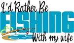 Rather Be Fishing With My Wife