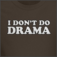 I Don't Do Drama Shirt - No Drama