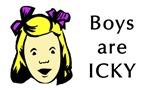 Boys are ICKY