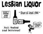 Lesbian Liquor T-Shirts & Gifts