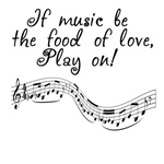 Music is the food of love