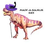 Mack- a- saurus Rex