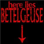 Here Lies Betelgeuse Shirt