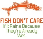 Fish Don't Care If It Rains