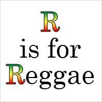 R is for Reggae