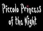 Piccolo Princess of the Night