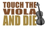 Touch the Viola and Die