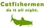 Catfishermen do it all night