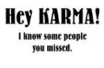 Hey KARMA!
