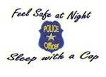 Feel Safe at Night, Sleep w/ a Cop