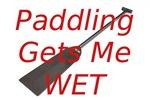 Paddling Gets Me Wet