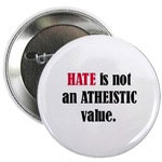 Hate is not an ATHEISTIC value.