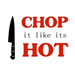 Chop It Like Its Hot