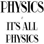 It's All Physics