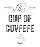 Hot Cup Of Covfefe