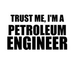 Trust Me, I'm A Petroleum Engineer