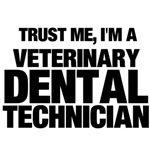 Trust Me, I'm A Veterinary Dental Technician