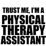 Trust Me, I'm A Physical Therapy Assistant