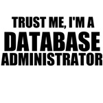 Trust Me, I'm A Database Administrator