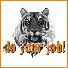 Do Your Job Bengal Tiger