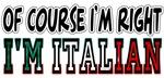 Of Course I'm Right - I'm Italian
