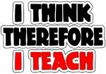 I Think Therefore I Teach