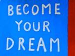 Street Wisdom: Become Your Dream