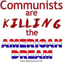Communists are Killing the American Dream