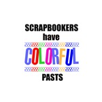 Scrapbookers Have Colorful Pasts
