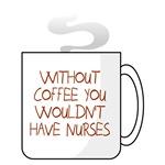 No coffee no nurses