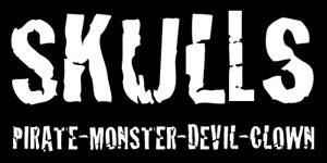 Skulls, Pirates, Monsters, Devils, Clowns