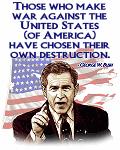 Bush Quote - Those who make war