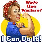 Hillary the Riveter - Class Warfare?