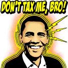 Don't Tax Me, Bro!