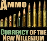 Ammo: Currency of the New Millenium