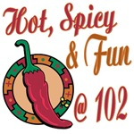 Hot N Spicy 102nd