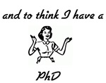 To think I have a PhD.