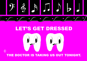 HUMOR/DENTIST-DOCTOR IS TAKING US OUT TONIGHT