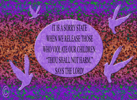 RELIGION/THOSE WHO VIOLATE OUR CHILDREN